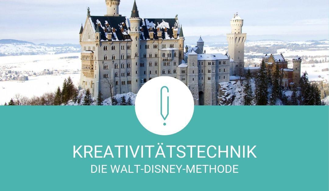 Kreativitätstechnik: Die Walt-Disyney-Methode