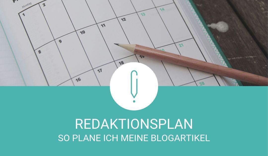 Redaktionsplan – So plane ich meine Blogartikel