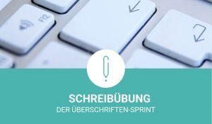 Schreibübung: Der Überschriften-Sprint