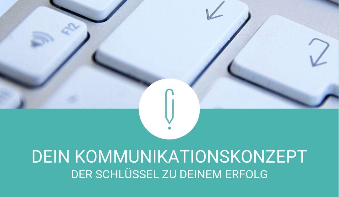 Dein Kommunikationskonzept – der Schlüssel zum Erfolg!