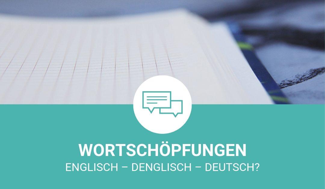 Englisch – Denglisch – Deutsch?
