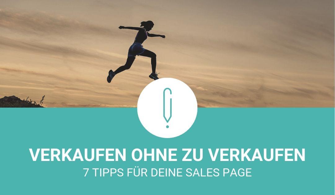 Verkaufen ohne zu verkaufen – 7 Tipps für Deine Sales Page