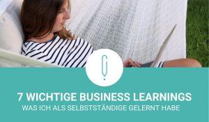 Meine 7 wichtigsten Business Learnings