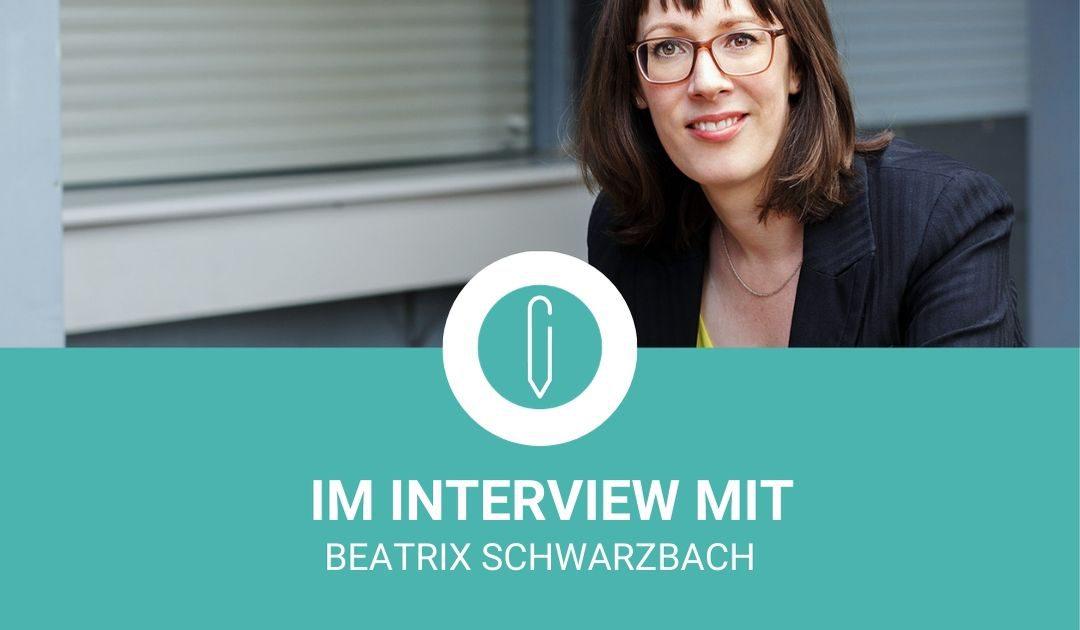 Im Interview mit Beatrix Schwarzbach